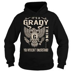 Its a GRADY Thing You Wouldnt Understand - Last Name, Surname T-Shirt (Eagle)