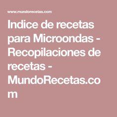 Indice de recetas para Microondas - Recopilaciones de recetas - MundoRecetas.com