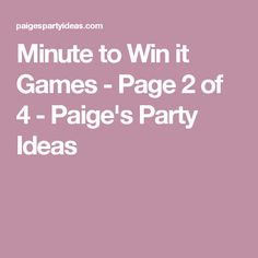 Minute to Win it Games - Page 2 of 4 - Paige's Party Ideas