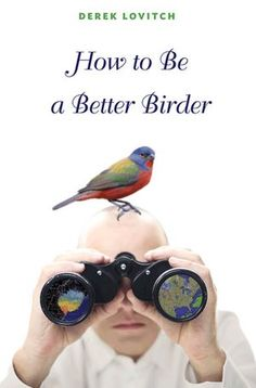Check out this review of a new birding book, How to Be a Better Birder, at BirdingisFun.com.