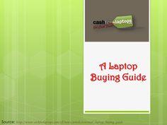 a-laptop-buying-guide by Mashii Hajim via Slideshare