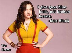 Not broken hearts ~ 2 Broke Girls Quotes ~ Valentine's Day Card from Max Black  #maxblack #2brokegirls