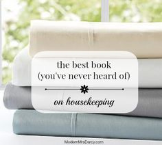 Yes, this is the best book you've never heard of on housekeeping. It's also fun, informative, delightful, and passionate. This is one for your home library.