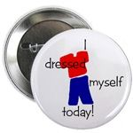 """""""I dressed myself today"""" pin/button"""