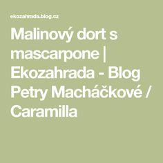 Malinový dort s mascarpone   Ekozahrada - Blog Petry Macháčkové / Caramilla