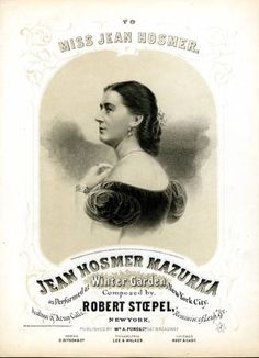 "Jean Hosmer Mazurka, as Performed at Winter Garden, New York City, Composed by Robert Stoepel, Author of """"Army Calls"""", """"Reminisc. Of Leah,""""  :: Butler Collection of Theatrical Illustrations"