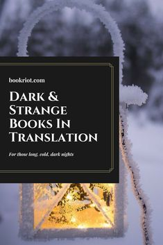 Dark and strange books in translation (perfect for those long, dark nights)