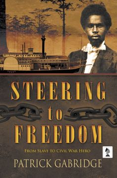 Buy Steering to Freedom by Patrick Gabridge and Read this Book on Kobo's Free Apps. Discover Kobo's Vast Collection of Ebooks and Audiobooks Today - Over 4 Million Titles! Civil War Heroes, Thomas Keneally, Bernard Cornwell, War Novels, Pony Rides, Historical Fiction, Black History, South Carolina, Civilization