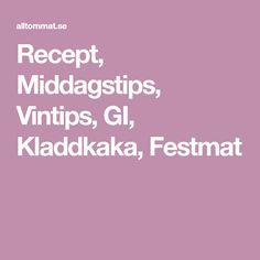 Recept, Middagstips, Vintips, GI, Kladdkaka, Festmat
