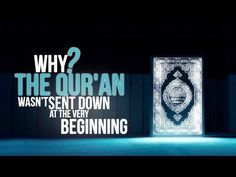 Why The Quran Came So Late And Not At The Beginning? - YouTube