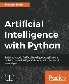 """Read """"Artificial Intelligence with Python"""" by Prateek Joshi available from Rakuten Kobo. Build real-world Artificial Intelligence applications with Python to intelligently interact with the world around you Ab. Computer Coding, Computer Programming, Computer Science, Computer Vision, Programming Languages, Artificial Intelligence Article, Machine Learning Artificial Intelligence, Big Data, Claves Wifi"""