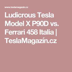 Ludicrous Tesla Model X vs. Tesla Model X, Tesla Motors, Ferrari 458, Italia