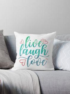 Buy 'Live Laugh Love' by Jenn Graham as a T-Shirt, Classic T-Shirt, Tri-blend T-Shirt, Lightweight Hoodie, Women's Fitted Scoop T-Shirt, Women's Fitted V-Neck T-Shirt, Women's Relaxed Fit T-Shirt, Graphic T-Shirt, Women's Chiffon Top, Cont...