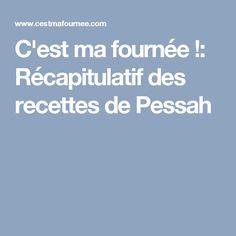 C'est ma fournée !: Récapitulatif des recettes de Pessah