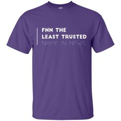 FNN The Least Trusted Name In News 2296 G200 Gildan Ultra Cotton T-Shirt