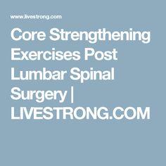 Core Strengthening Exercises Post Lumbar Spinal Surgery | LIVESTRONG.COM