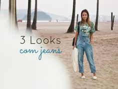 ▶ Moda | 3 Looks com Jeans - YouTube