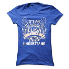 ELISA .Its an ELISA Thing You Wouldnt Understand - T Sh - #shirt cutting #hipster tshirt. SIMILAR ITEMS => https://www.sunfrog.com/Names/ELISA-Its-an-ELISA-Thing-You-Wouldnt-Understand--T-Shirt-Hoodie-Hoodies-YearName-Birthday-43487701-Ladies.html?68278