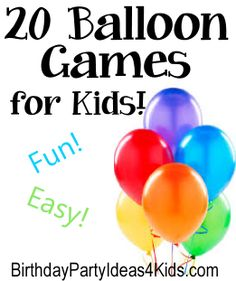 20 of the very best games to play with Balloons!   Fun balloon games that are easy and great to play at birthday parties or anytime!  #balloon #games #kids http://www.birthdaypartyideas4kids.com/balloon-games.html