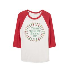 Holiday Elves Shirt - Time to get elf'd up - Baseball ringer tee - Ugly Christmas Sweater party