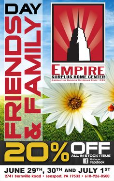 FRIENDS AND FAMILY WEEKEND IS ALMOST HERE!! Just print out this pass and stop by Empire Surplus Home Center for 20% ALL IN STOCK ITEMS! Food, Fun, Prize Drawings, and INCREDIBLE savings all weekend long! 2741 Bernville Road in Leesport, PA 610-926-0500 www.empiresurplus.com