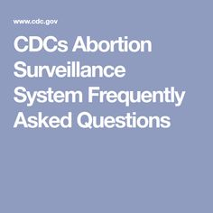 CDCs Abortion Surveillance System Frequently Asked Questions Everyday Feminism, Surveillance System, Health, Health Care, Salud