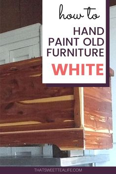 Have you decided you are over an old piece of furniture and need to revamp it? Learn my tips and tricks for painting old furniture white! #thatsweettealife #paintingtips #paintedfurniture #whitepaintedfurniture