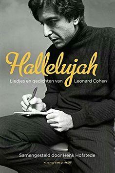 Hallelujah / druk 1: Liedjes en gedichten van Leonard Cohen By Henk Hofstede. 208 pagina's  Uitgever : Singel Uitgevers; 20 oktober 2015  Taal: Nederlands   ISBN-10: 9038800738 ISBN-13: 978-9038800738