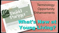 How to become a Young Living Brand Partner - New plan, new terminology Young Living Oils, Young Living Essential Oils, Whats New, The Creator, How To Become, How To Plan, Learning, Blog, Studying