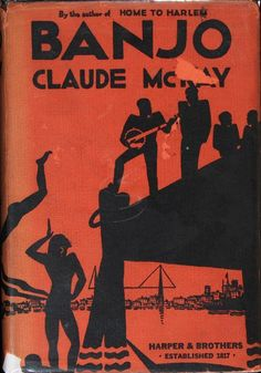 Dustjacket Art by Aaron Douglas Banjo by Claude McKay, First Edition, Harper & Bros, New York. Black History, Art History, Vintage Illustration Art, Illustrations, African American Books, Tam O' Shanter, Book Corners, Harlem Renaissance, Book Jacket