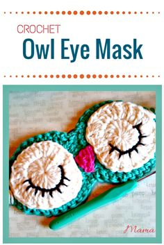 I have ghathered 20 crochet owl patterns-how to crochet owl patterns that wil realli inspire you!Crochet Owl Eye Mask