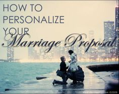Let's get personal!  Our favorite ways to create a unique and personal marriage proposal. Read more at proposal-ideas.com.