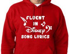 Fluent In Disney Song Lyrics Unisex Adult Sized Hoodie / Disney Vacation Hoodie / Universal Studios Vacation