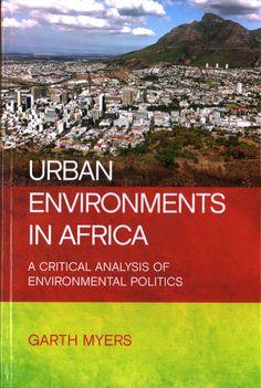 Urban Environments in Africa: A Critical Analysis of Environmental Politics