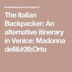 The Italian Backpacker: An alternative itinerary in Venice: Madonna dell'Orto