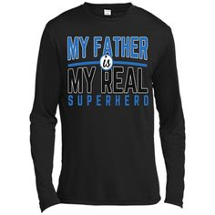 My Father is My Real Superhero Father's Day 2017 T-shirt