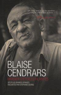 L'écrivain est souvent un être qui se révèle dans ses pérégrinations, capable de s'évader aussi bien en restant dans son quartier qu'en partant à des milliers de kilomètres. Ce fut bien le cas de l'auteur de La Prose du Transsibérien comme le raconte Stéphane Georis dans Blaise Cendrars, brasier d'étoiles filantes.