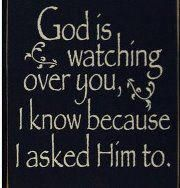 God watches over us always! ♥