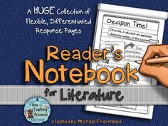 READER'S NOTEBOOK FOR LITERATURE {A HUGE COLLECTION OF FLEXIBLE RESPONSE PAGES!} - TeachersPayTeachers.com
