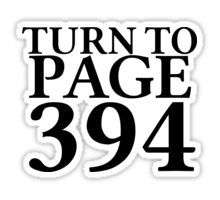 TURN TO PAGE 394- Harry Potter Quote Sticker