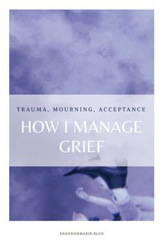 How I cope with grief: a guide to acceptance — Shannon Marie Cycle Of Grief, Old Friendships, Time Heals All Wounds, Hope You Are Well, Stages Of Grief, My Well Being, Trials And Tribulations, Losing Someone, Shake Hands