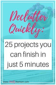 25 Quick Decluttering Wins for Busy Moms; declutter quickly, declutter, minimalism for moms #declutterquickly #declutter #minimalismformoms