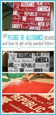 how to make your own Pledge of Allegiance Sign Board - - and the secret to getting those super-crisp painted letters and lines ~ Sugar Bee Crafts