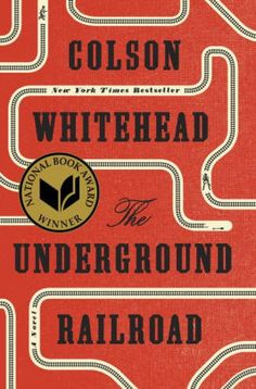 The Underground Railroad (Pulitzer Prize Winner) (National Book Award Winner) (Oprah's Book Club) by Colson Whitehead Book Club Books, Book Lists, The Book, Book Clubs, Reading Lists, Best Books To Read, New Books, Good Books, National Book Award Winners