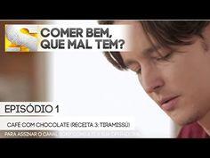 Comer Bem, Que Mal Tem? - Episódio 1 - Café com Chocolate (Receita 3: Tiramissú) - YouTube