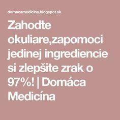 Zahoďte okuliare,zapomoci jedinej ingrediencie si zlepšite zrak o 97%! | Domáca Medicína Dieta Detox, Yoga Routine, Healthy Drinks, Home Remedies, Life Is Good, Health Fitness, Food And Drink, Beauty, Nordic Interior