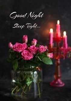 Beautiful Good Night Images, Romantic Good Night, Cute Good Night, Good Night Sweet Dreams, Beautiful Morning, Happy Good Morning Images, Good Night Images Hd, Beautiful Candles, Beautiful Roses