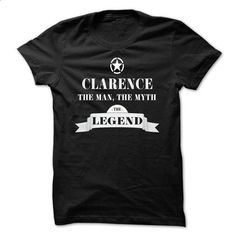 CLARENCE, the man, the myth, the legend - tshirt design #sleeveless hoodie #tailored shirts