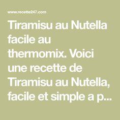 Tiramisu au Nutella facile au thermomix. Voici une recette de Tiramisu au Nutella, facile et simple a préparer chez vous avec le thermomix.
