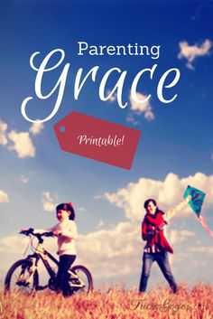 Parenting Grace (Printable!) - TriciaGoyer.com Don't Seek From Your Parenting What God Has Provided Through Grace